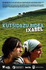 Kutsidazu bidea, Ixabel (Enséñame el camino, Isabel)