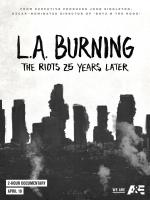 L.A. Burning: The Riots 25 Years Later (TV)