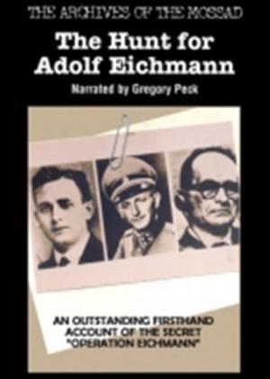 Eichmann: El fugitivo Nazi
