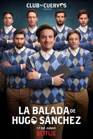 La balada de Hugo Sánchez (TV Series)