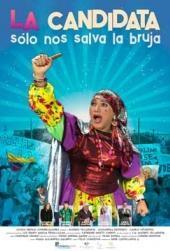 La Candidata: Sólo nos salva la bruja (2018)
