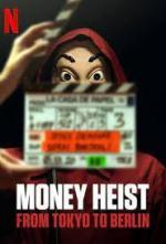 Money Heist: From Tokyo to Berlin (TV Miniseries)