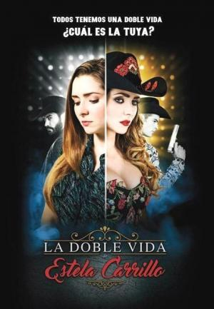 La doble vida de Estela Carrillo (TV Series)