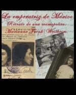 La emperatriz de México: Retrato de una cosmopolita - Mariana Frenk-Westheim