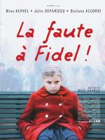 La faute à Fidel! (Blame It on Fidel!)