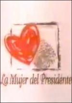 La mujer del presidente (TV Series)