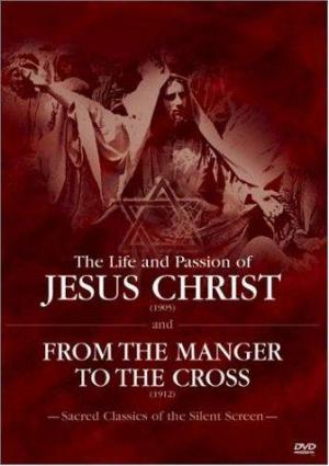 Life and Passion of Christ, Our Saviour