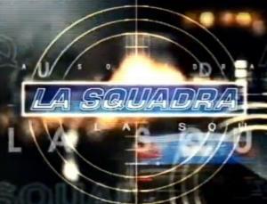 La squadra (TV Series) (Serie de TV)