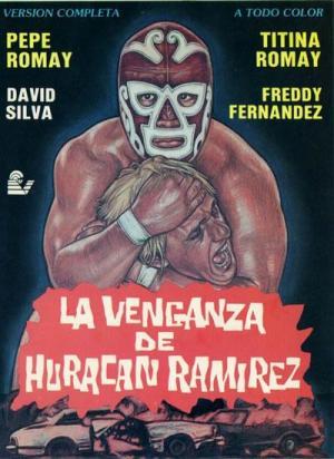 The Vengeance of Huracan Ramirez
