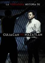La verdadera historia de Culiacán vs. Mazatlán