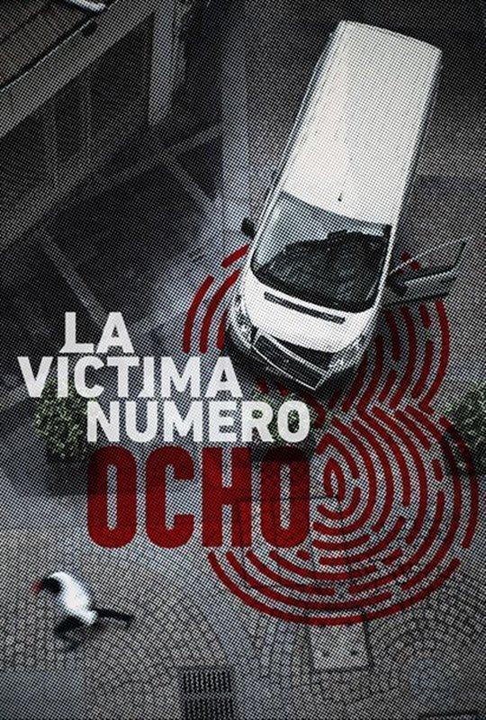 La víctima número 8 (Serie de TV) (2018) - Filmaffinity