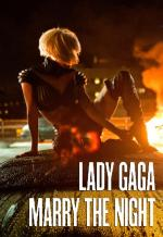 Lady Gaga: Marry the Night (Vídeo musical)