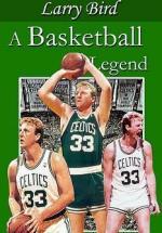 Larry Bird: A Basketball Legend