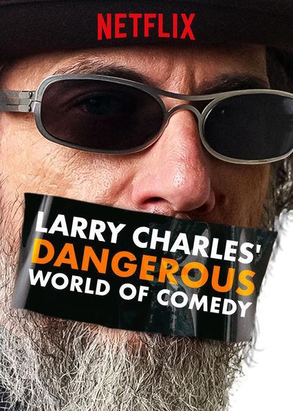larry charles dangerous world of comedy review