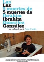 Las 5 muertes de Ibrahim Gonsález (C)