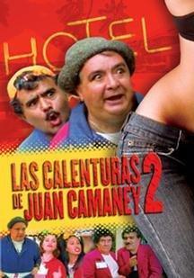 Las calenturas de Juan Camaney 2