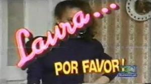Laura... por favor! (Serie de TV)
