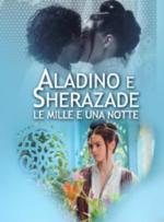 Le mille e una notte - Aladino e Sherazade (TV)