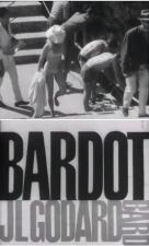 Le Parti des choses: Bardot et Godard (C)