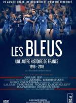 Les Bleus, une autre histoire de France