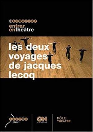 Les deux voyages de Jacques Lecoq