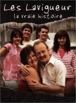 Les Lavigueur, la vraie histoire (Miniserie de TV)