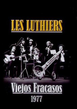 Les Luthiers: Viejos fracasos