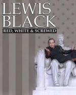 Lewis Black: Red, White and Screwed (TV)