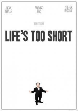 La vida es muy corta (Life's Too Short) (Serie de TV)
