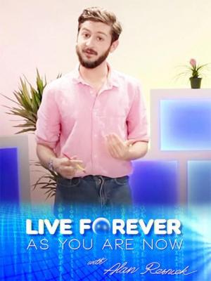Live Forever as You Are Now with Alan Resnick (TV) (C)