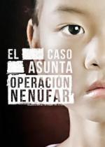El caso Asunta: Operación Nenúfar (Miniserie de TV)