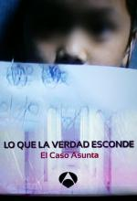 Lo que la verdad esconde: El caso Asunta (Miniserie de TV)
