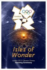London 2012 Olympic Opening Ceremony: Isles of Wonder (TV)