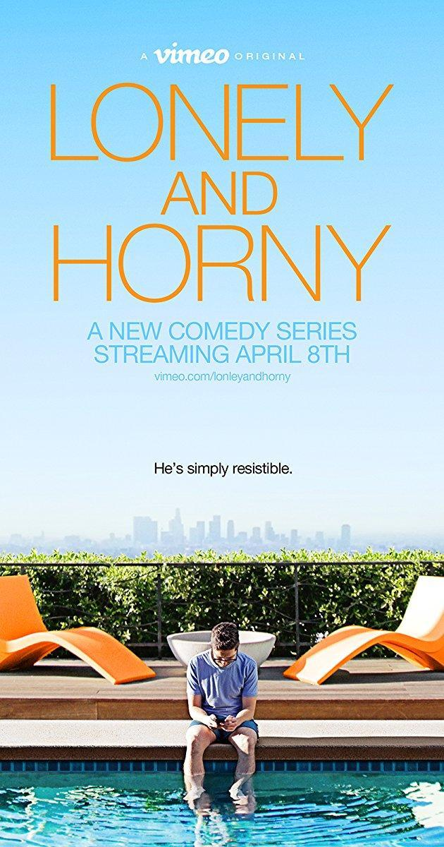Lonely and Horny (Miniserie de TV)
