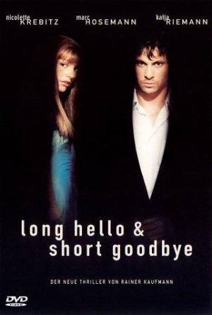 Long Hello and Short Goodbye