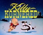 Kitty Kornered (S)