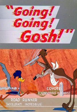 El Coyote y el Correcaminos: Going! Going! Gosh! (C)