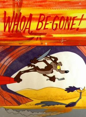 El Coyote y el Correcaminos: Whoa, Be-Gone! (C)