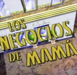 Los negocios de mamá (Serie de TV)