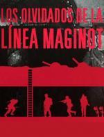 Los olvidados de la Linea Maginot