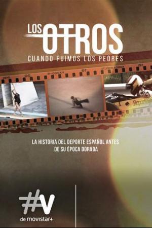 Los Otros: Cuando fuimos los peores (TV)