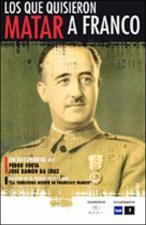 Los que quisieron matar a Franco