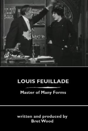 Louis Feuillade: Master of Many Forms (S)