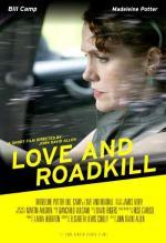 Love and Roadkill (S)