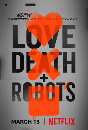 Love, Death + Robots (TV Miniseries)