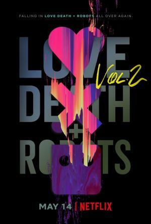 Love, Death + Robots, Vol. 2 (Serie de TV)