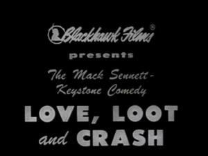 Love, Loot and Crash (S)