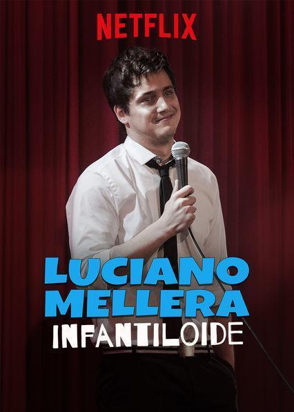 Luciano Mellera: Infantiloide (2018) 1 LINK HD MEGA