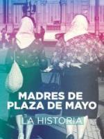 Madres de Plaza de Mayo: La historia (Miniserie de TV)