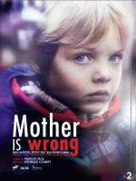 Mother is wrong (TV Miniseries)